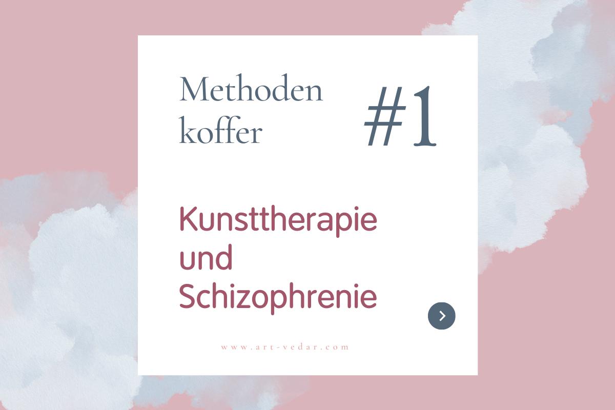 Methodenkoffer Kunsttherapie Schizophrenie
